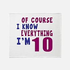 I Know Everythig I Am 10 Throw Blanket
