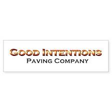Good Intentions Bumper Bumper Sticker