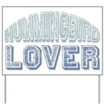 Hummingbird Lover Bird Love Yard Sign