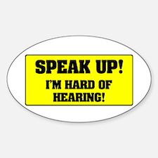 SPEAK UP - I'M HARD OF HEARING! - Bumper Stickers