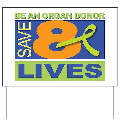 Save 8 Lives Yard Sign