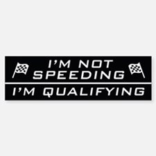 I'm Qualifying Bumper Bumper Bumper Sticker