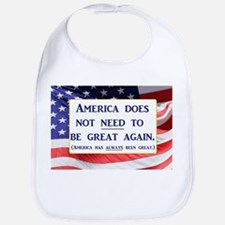 America does not need to be great again Bib
