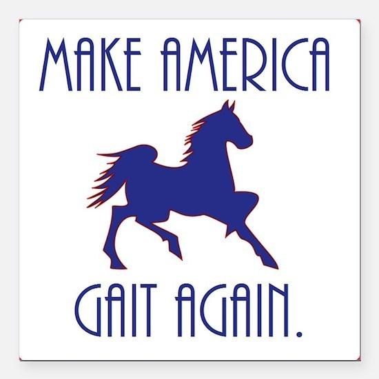 "GAITED HORSE - Make Amer Square Car Magnet 3"" x 3"""