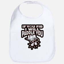 If You Fib I Will Paddle You Bib