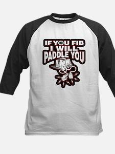 If You Fib I Will Paddle You Baseball Jersey