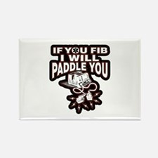 If You Fib I Will Paddle You Magnets
