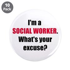 "Social Work Excuse 3.5"" Buttons (10 pack)"