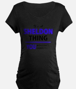 It's SHELDON thing, you wouldn't Maternity T-Shirt