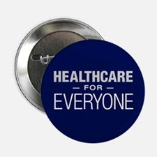 "Healthcare For Everyone 2.25"" Button"