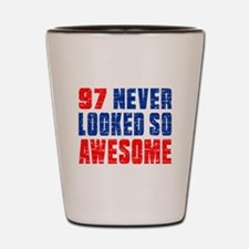 97 Never looked So Much Awesome Shot Glass