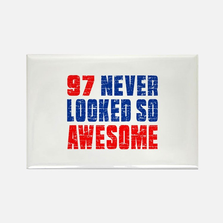 97 Never looked So Much Awesome Rectangle Magnet