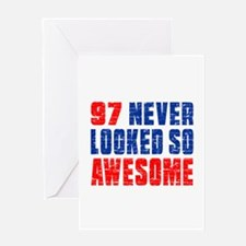 97 Never looked So Much Awesome Greeting Card