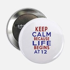 "Life Begins At 12 2.25"" Button"