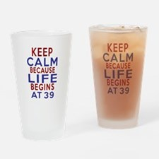 Life Begins At 39 Drinking Glass