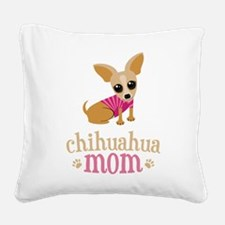 Chihuahua Mom Square Canvas Pillow