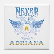 Never underestimate the power of adri Tile Coaster