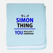 It's SIMON thing, you wouldn't unders baby blanket