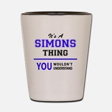 It's SIMONS thing, you wouldn't underst Shot Glass