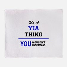 It's a YIA thing, you wouldn't under Throw Blanket