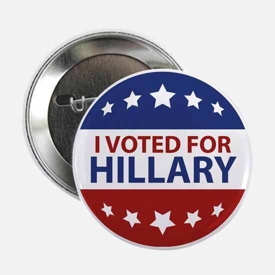 """I Voted For Hillary 2.25"""" Button"""