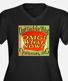 Don't Drink the Water Quitman, MS Plus Size T-Shir