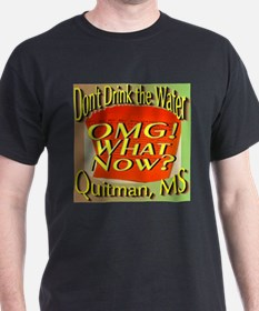 Don't Drink the Water Quitman, MS T-Shirt