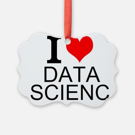 I Love Data Science Ornament