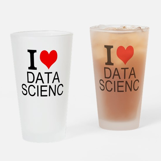 I Love Data Science Drinking Glass