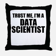 Trust Me, I'm A Data Scientist Throw Pillow