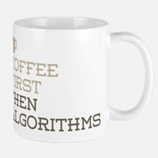 Coffee Then Algorithms Mugs