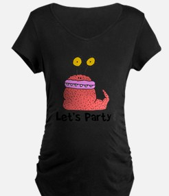 Let's Party Monster Maternity T-Shirt