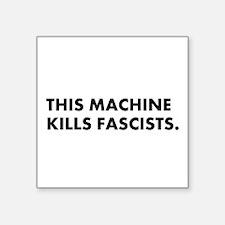 This Machine Kills Fascists Sticker.