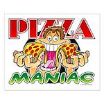 Pizza Maniac @ eShirtLabs.Com Small Poster