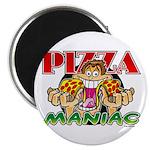 Pizza Maniac @ eShirtLabs.Com Magnet