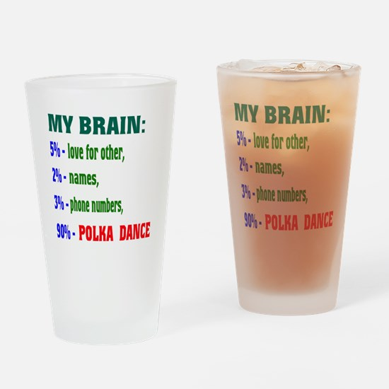 My brain, 90% Polka Dance Drinking Glass