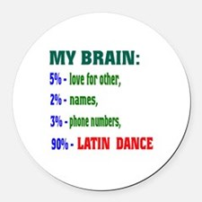 My brain, 90% Latin dance Round Car Magnet