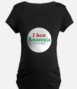 I Beat Anarexia Maternity T-Shirt