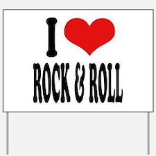 I Love Rock & Roll Yard Sign