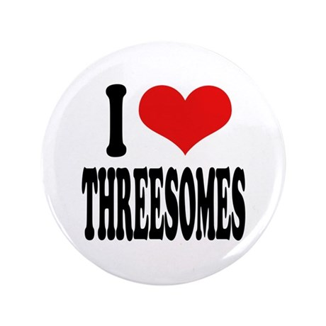 """I Love Threesomes 3.5"""" Button (100 pack)"""