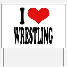 I Love Wrestling Yard Sign