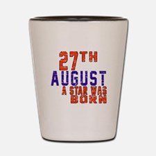 27 August A Star Was Born Shot Glass