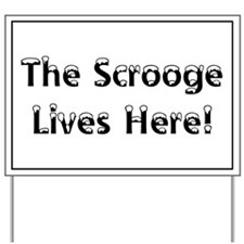 The Scrooge Lives Here Yard Sign - Christmas