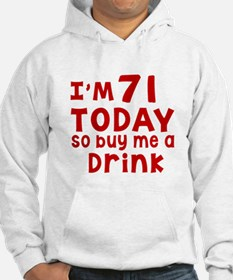 I am 71 today Hoodie