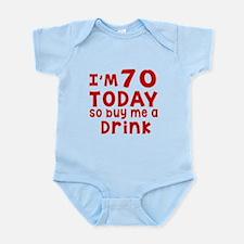 I am 70 today Infant Bodysuit