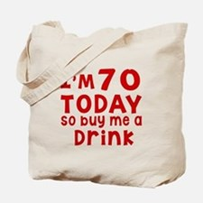 I am 70 today Tote Bag