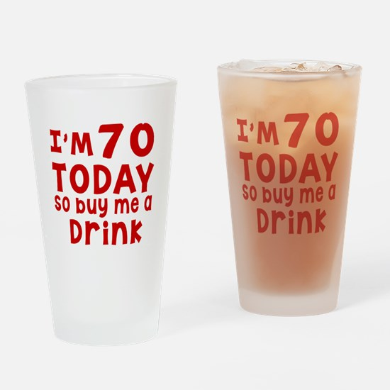 I am 70 today Drinking Glass