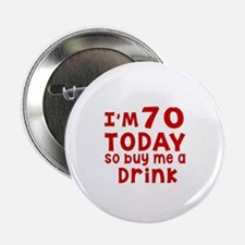 "I am 70 today 2.25"" Button (10 pack)"