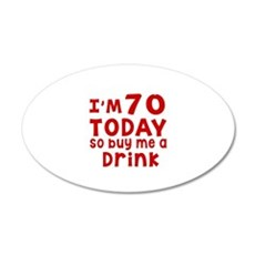 I am 70 today Wall Decal
