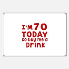 I am 70 today Banner